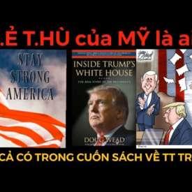 Kẻ Thù Nước Mỹ Đã Lộ Diện…& Doug Wead Đã Viết Gì Về TT Trump...